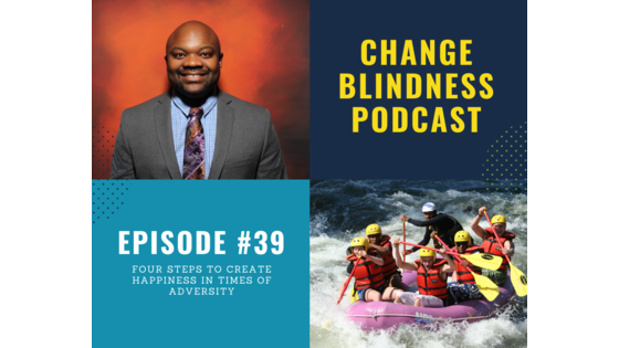 happiness in times of adversity, create happiness, mindset podcast, chasing happiness