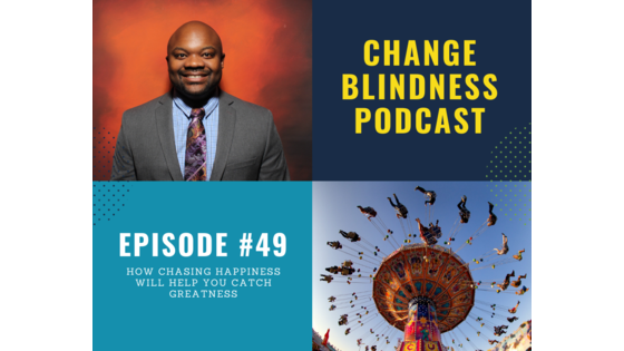 chasing happiness, catching greatness, mindset podcast